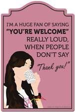I'm A Huge Fan Of Saying You're Welcome Decal   Funny Home Decor Wall