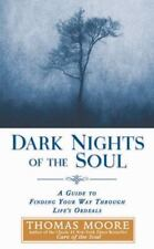 Dark Nights of the Soul: A Guide to Finding Your Way Through Life's Ordeals, Moo