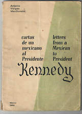 Letters from a Mexican to President Kennedy Antonio Vargas Macdonald Mexico 1962