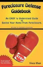 Foreclosure Defense Guidebook : An EASY to Understand Guide to Saving Your...