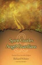 Good, Spirit Guides and Angel Guardians: Contact Your Invisible Helpers, Webster