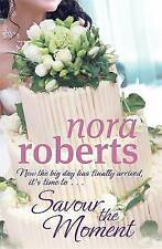 Savour The Moment: Number 3 in series (Bride Quartet), Roberts, Nora,  Book