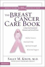 The Breast Cancer Care Book : A Survival Guide for Patients and Loved Ones by...