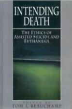 Intending Death: The Ethics of Assisted Suicide and Euthanasia