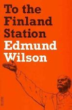 To the Finland Station by Edmund Wilson (author)