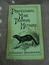 PROFESSIONAL MINK TRAPPING METHODS ~ S. Stanley Hawbaker ~ Ned Smith ~ 1988 5th