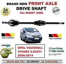 FOR OPEL VAUXHALL VIVARO 2.0CDTi 2006-2014 BRAND NEW FRONT AXLE RIGHT DRIVESHAFT