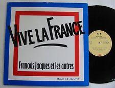 """FRANCOIS JACQUES ET LES AUTRES (Maxi 45T 12"""") VIVE LA FRANCE"""