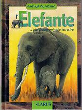 L'elefante, il più grosso animale terrestre - Larus - Libro nuovo in Offerta!