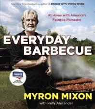 Everyday Barbecue At Home with America's Favorite Pitmaster Paperback 2013