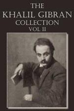 The Khalil Gibran Collection  Volume Ii: By Khalil Gibran