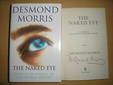 DESMOND MORRIS - THE NAKED EYE  1st ED.  HB/DJ  2000  SIGNED