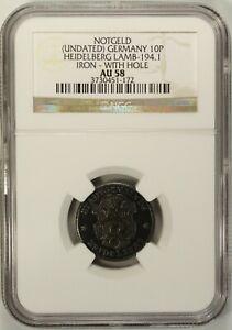 Germany 10 Pfennig Undated  NGC AU 58  Iron  With Hole Heidelberg Lamb-194.1