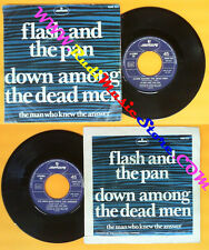 LP 45 7''FLASH AND THE PAN Down among the dead men The man who knew no cd mc*dvd