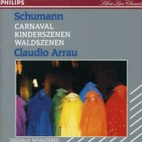 Claudio Arrau, R. Sc - Carnaval / Kinderszenen / Waldszenen [New CD]