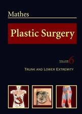 Plastic Surgery, Vol. 6: Trunk and Lower Extremity, , Stephen J. Mathes, Very Go