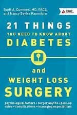 21 Things You Need to Know about Diabetes and Weight Loss Surgery by Scott A....