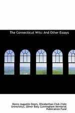 The Connecticut Wits: And Other Essays: By Elizabethan Club (Yale U Augustin ...