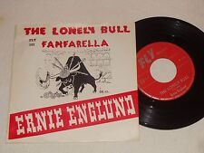 ERNIE ENGLUND The Lonely Bull, Fanfarella 45 FLY 103 Belgium NM