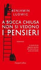 A Bocca Chiusa Non Si Vedono I Pensiere (Italian) by Benjamin Ludwig