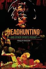 Headhunting and Other Sports Poems by Raisor, Philip