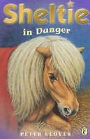 Sheltie in Danger: AND Sheltie to the Rescue, Clover, Peter, Very Good Book