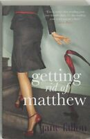 Getting Rid of Matthew,Jane Fallon