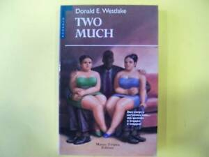 DONALD E. WESTLAKE*TWO MUCH - MARCO TROPEA EDITORE 1996