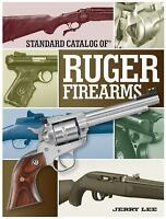 Standard Catalog Of Ruger Firearms, Lee, Jerry