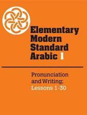 Elementary Modern Standard Arabic Vol. 1 : Pronunciation and Writing; Lessons...