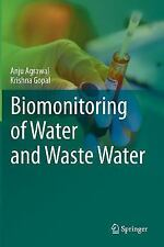 Biomonitoring of Water and Waste Water by Anju Agrawal and Krishna Gopal...