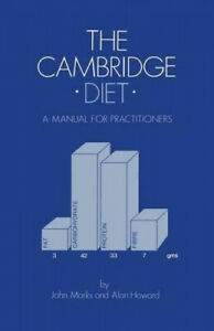 The Cambridge Diet: A Manual for Practitioners by Howard, A. N