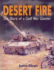 DESERT FIRE : The Diary of a Gulf War Gunner.  Gillespie  HB/dj (British Army)