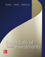 Essentials of Investments by Zvi Bodie, Alan J. Marcus and Alex Kane (2016, Hard