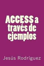 Access a Través de Ejemplos by Jesus Rodriguez (2013, Paperback)