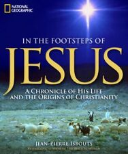 In the Footsteps of Jesus: A Chronicle of His Life