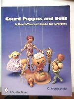 Gourd Puppets and Dolls : A Do-It-Yourself for Crafters by Angela Mohr