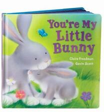 You're My Little Bunny by Claire Freedman (2010, Board Book)