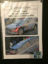 DECALS 1/43 HYUNDAI NG I20 WRC SORDO RALLYE ESPAGNE CATALOGNE 2016 RALLY