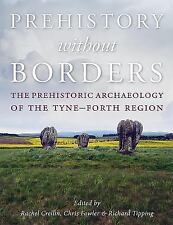 PREHISTORY WITHOUT BORDERS - CRELLIN, RACHEL (EDT)/ FOWLER, CHRIS (EDT)/ TIPPING