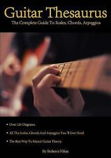 Guitar Thesaurus: The Complete Guide to Scales, Chords, Arpeggios (Paperback or