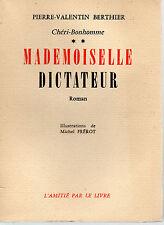CHERI BONHOMME T2 MADEMOISELLE DICTATEUR, par BERTHIER , L'AMITIE PAR LE LIVRE