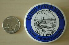 2003 Cabin Fever Expo York Pennsylvania Pin Pinback Button #31743
