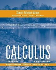 STUDENT SOLUTIONS MANUAL TO ACCOMPANY CALCULUS: SINGLE VARIABLE By Andrew M. VG