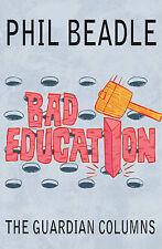 Bad Education:the Guardian Column Beadle, Phil Paper 9781845906832