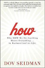 How : Why How We Do Anything Means Everything... In Business (And in Life) by...