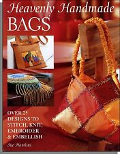 Heavenly Handmade Bags (2006) - Over 25 Designs You Can Make! By Sue Hawkins!