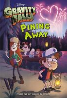 Gravity Falls Pining Away (Gravity Falls Chapter Book) by Disney Book Group