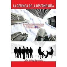 La Gerencia de la Desconfianza : Un Enfoque Interpretativo Sobre la Cultura Y...