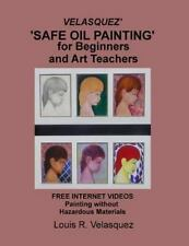 Velasquez' 'Safe Oil Painting' for Beginners and Art Teachers : Free Internet...